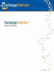 Web Filtering Introduction Exchange Defender Web Filtering provides