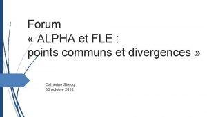 Forum ALPHA et FLE points communs et divergences