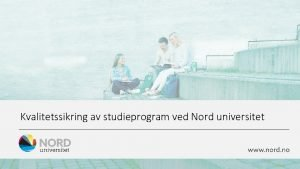 Kvalitetssikring av studieprogram ved Nord universitet Krav til