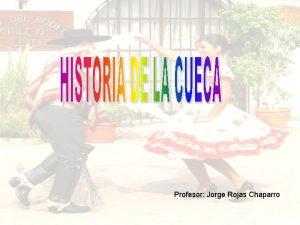 Profesor Jorge Rojas Chaparro A pesar de estar