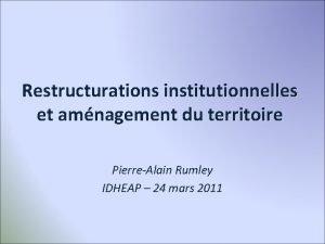 Restructurations institutionnelles et amnagement du territoire PierreAlain Rumley