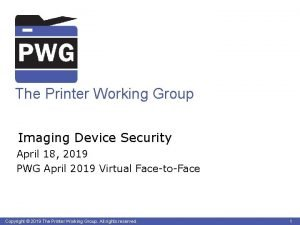 The Printer Working Group Imaging Device Security April