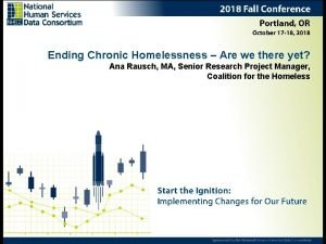 Ending Chronic Homelessness Are we there yet Ana