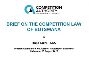 BRIEF ON THE COMPETITION LAW OF BOTSWANA by