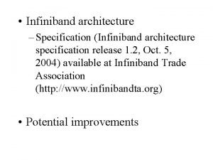 Infiniband architecture Specification Infiniband architecture specification release 1