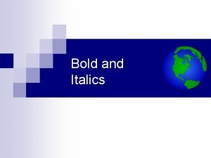 Bold and Italics Bold and Italics in XHTML