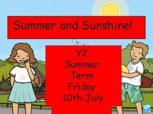 Summer and Sunshine Y 2 Summer Term Friday