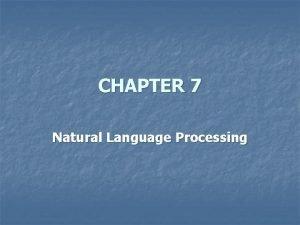 CHAPTER 7 Natural Language Processing Natural Language Processing