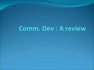 Comm Dev A review Definition Community development seeks