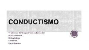 Tendencias Contemporneas en Educacin Mnica Andrade Mirian Ortega