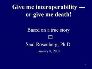 Give me interoperability or give me death Based