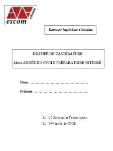 Devenez Ingnieur Chimiste DOSSIER DE CANDIDATURE 2me ANNE