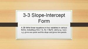 3 3 SlopeIntercept Form A 2 B Write