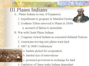 5 III Plains Indians A Plains Indians in