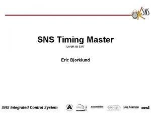 SNS Timing Master LAUR03 3377 Eric Bjorklund SNS