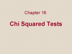 Chapter 16 Chi Squared Tests 16 1 Introduction
