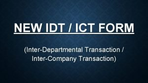 NEW IDT ICT FORM InterDepartmental Transaction InterCompany Transaction