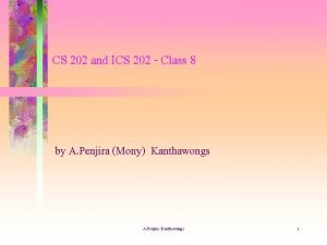 CS 202 and ICS 202 Class 8 by