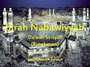 Sirah Nabawiyyah Dawah Sirriyah Ringkasan IQRO FOUNDATION AUSTRALIA