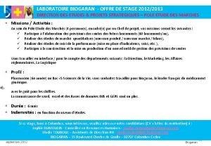 se LABORATOIRE BIOGARAN OFFRE DE STAGE 20122013 DIRECTION