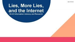 Edited 7272018 Lies More Lies and the Internet