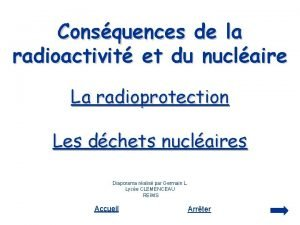 Consquences de la radioactivit et du nuclaire La