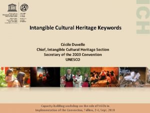 Ccile Duvelle Chief Intangible Cultural Heritage Section Secretary