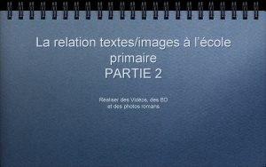 La relation textesimages lcole primaire PARTIE 2 Raliser