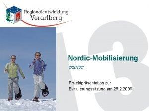 NordicMobilisierung 2222021 Projektprsentation zur Evaluierungssitzung am 25 2