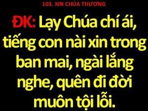 103 XIN CHA THNG K Ly Cha ch