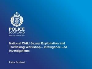 National Child Sexual Exploitation and Trafficking Workshop Intelligence