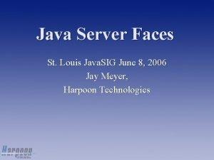 Java Server Faces St Louis Java SIG June