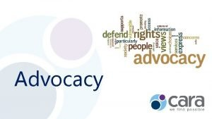 Advocacy What is Advocacy For our purposes acting