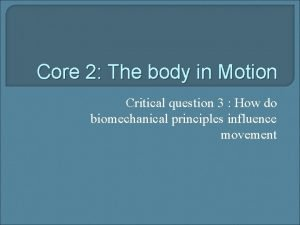 Core 2 The body in Motion Critical question