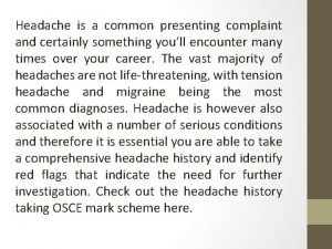Headache is a common presenting complaint and certainly
