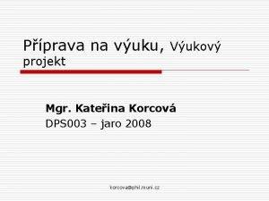 Pprava na vuku Vukov projekt Mgr Kateina Korcov