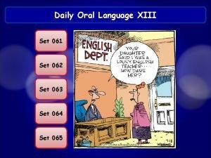 Daily Oral Language XIII Set 061 Set 062