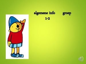 algemene info 1 2 groep 1 Welkom in
