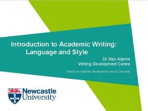 Introduction to Academic Writing Language and Style Dr