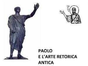 PAOLO E LARTE RETORICA ANTICA Paolo parla allAreopago