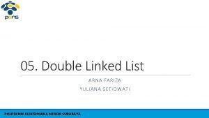 05 Double Linked List ARNA FARIZA YULIANA SETIOWATI