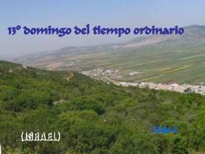 13 domingo del tiempo ordinario ISRAEL Ciclo C