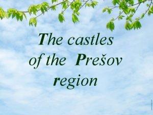 The castles of the Preov region Kemarok castle