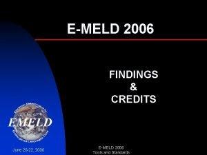 EMELD 2006 FINDINGS CREDITS June 20 22 2006