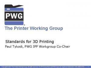 The Printer Working Group Standards for 3 D