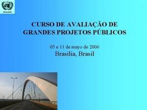 CEPALILPES CURSO DE AVALIAO DE GRANDES PROJETOS PBLICOS