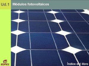Ud 1 Mdulos fotovoltaicos ndice del libro Ud