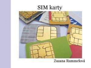 SIM karty Zuzana Rummelov Zkladn charakteristika SIM Subscriber