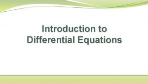 Introduction to Differential Equations Differential Equations Definition An