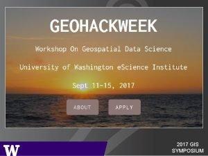 2017 GIS SYMPOSIUM Geospatial datasets 2017 GIS SYMPOSIUM